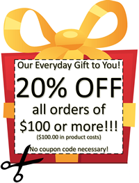 Our Everyday Gift to You! 20% OFF all orders of $100 or more!!!